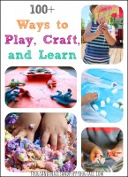 100+ Ways to Play Craft and Learn