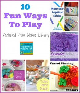 10 Fun Ways To Play Featured From Mom's Library {and this weeks link up 7-9}