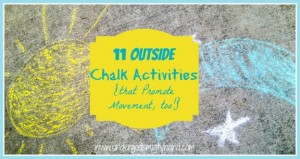 11 Outside Chalk Activities that Promote Movement, too! via Under God's Mighty Hand
