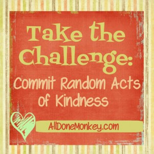 Random Acts of Kindness - Alldonemonkey