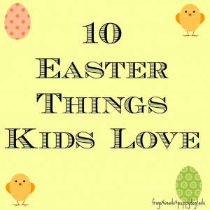 10 Easter Things Kids Love