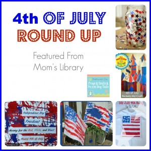 4th Of July Round Up Features From Moms Library {and this weeks link up 7-2}