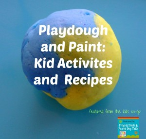Paint and Playdough kid activities and recipes featured from the Kids co-op {and this weeks link up 7-18}