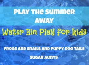 Play The Summer Away: Water Bin Play For Kids