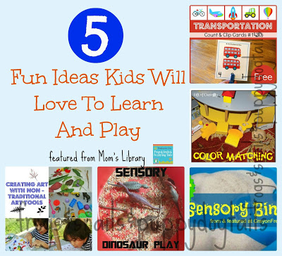 5 Fun Ideas Kids Will Love to Learn and Play- Mom's Library (5-14)